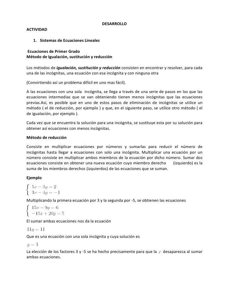 DESARROLLOACTIVIDAD   1. Sistemas de Ecuaciones LinealesEcuaciones de Primer GradoMétodo de Igualación, sustitución y redu...
