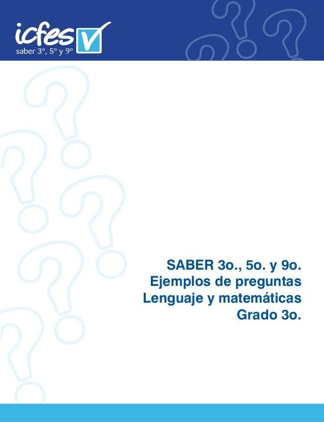 SABER 3o., 5o. y 9o. Ejemplos de preguntas Lenguaje y matemáticas Grado 3o.
