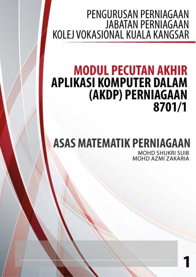 LATIHAN MODUL AKDP 8071/2 ASAS MATEMATIK PERNIAGAAN SMV KUALA KANGSAR PANITIA PENGURUSAN PERNIAGAAN - 1 - 1. Seorang penia...