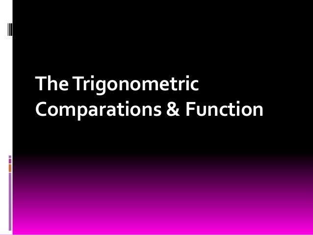 The TrigonometricComparations & Function