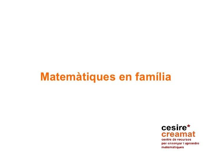Matemàtiques en família