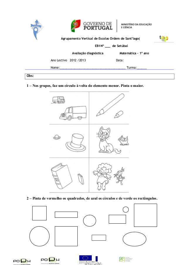 Agrupamento Vertical de Escolas Ordem de Sant'Iago(  EB1Nº ___ de Setúbal  Avaliação diagnóstica Matemática – 1º ano  Ano ...