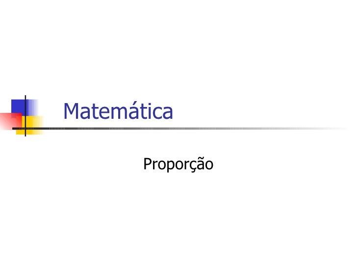 MatemáTica   ProporçãO
