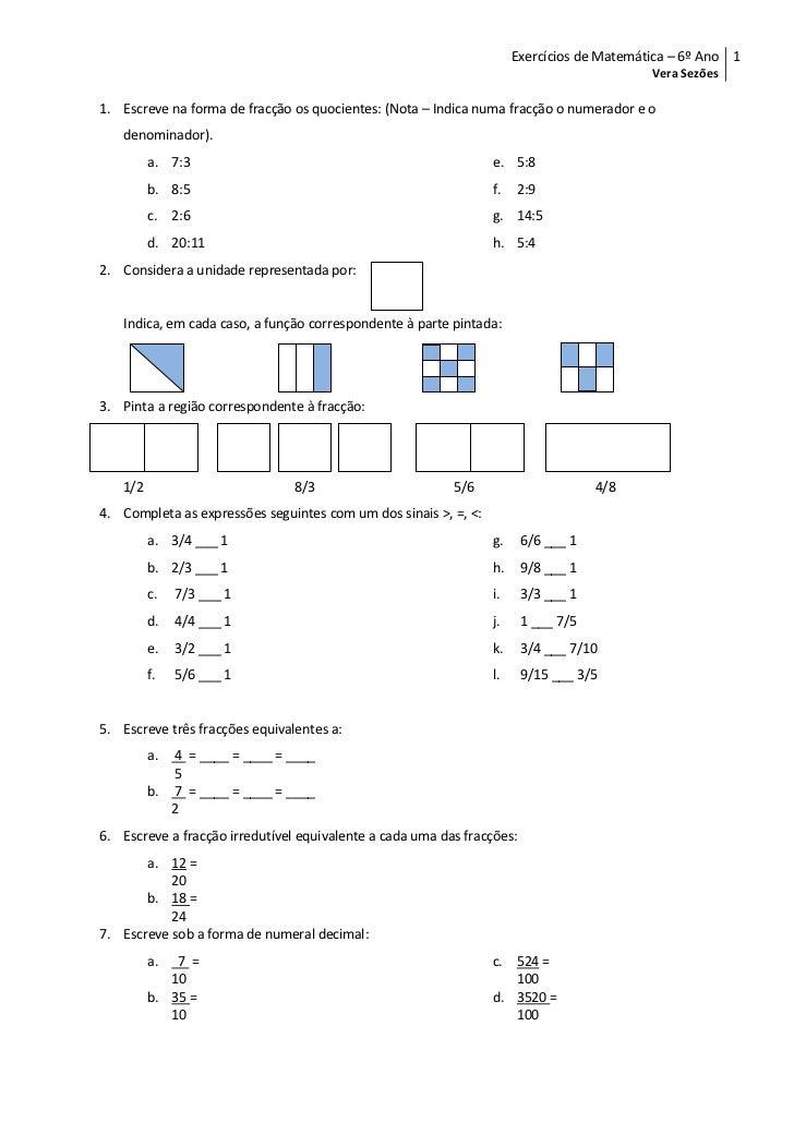 Escreve na forma de fracção os quocientes: (Nota – Indica numa fracção o numerador e o denominador).<br />7:3  <br />8:5<b...