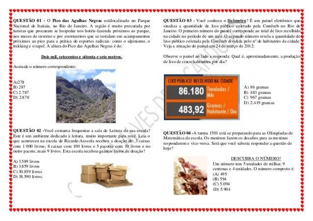 QUESTÃO 01 - O Pico das Agulhas Negras estálocalizado no ParqueNacional de Itatiaia, no Rio de Janeiro. A região é muito p...