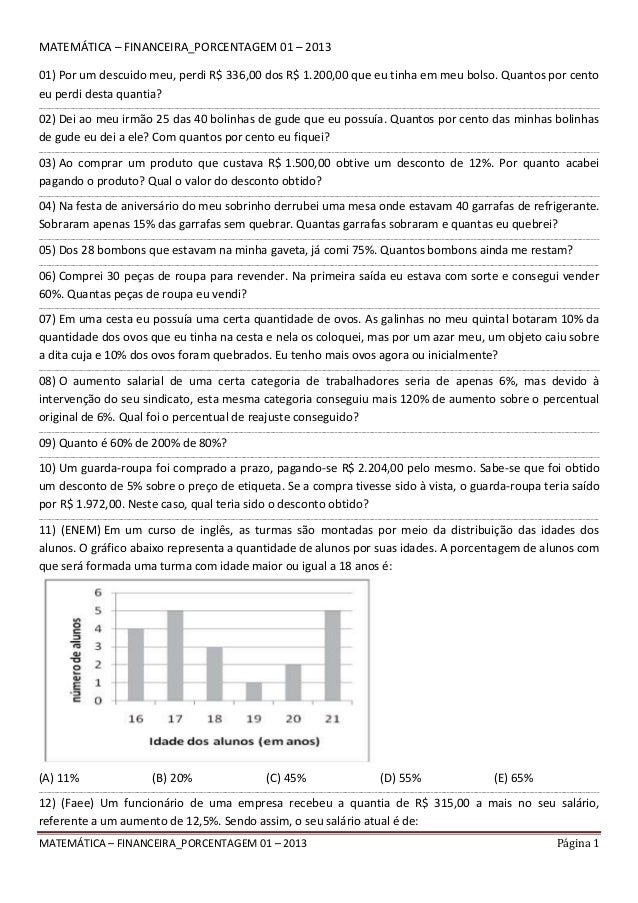 MATEMÁTICA – FINANCEIRA_PORCENTAGEM 01 – 2013 01) Por um descuido meu, perdi R$ 336,00 dos R$ 1.200,00 que eu tinha em meu...