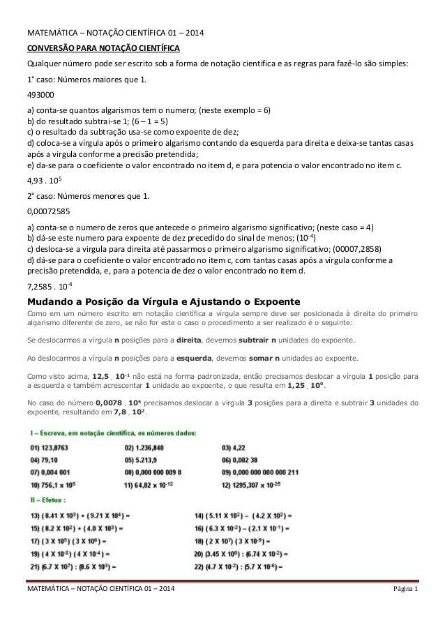MATEMÁTICA – NOTAÇÃO CIENTÍFICA 01 – 2014 Página 1 MATEMÁTICA – NOTAÇÃO CIENTÍFICA 01 – 2014 CONVERSÃO PARA NOTAÇÃO CIENTÍ...