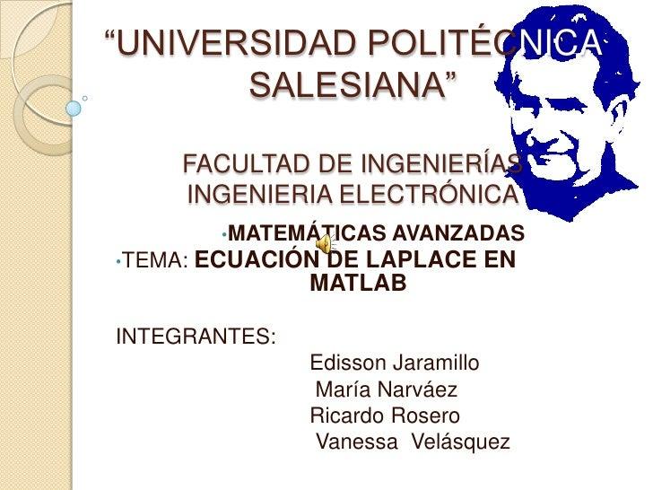 """""""UNIVERSIDAD POLITÉCNICA SALESIANA""""FACULTAD DE INGENIERÍASINGENIERIA ELECTRÓNICA<br /><ul><li>MATEMÁTICAS AVANZADAS"""