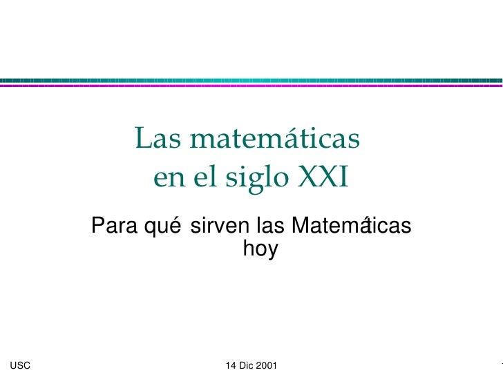 Las matemáticas  en el siglo XXI Para qué sirven las Matemáticas hoy