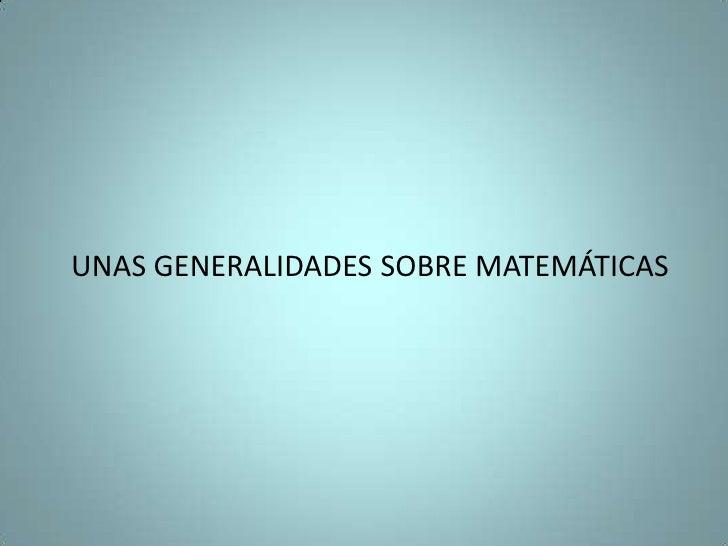 Matemáticas generalidades