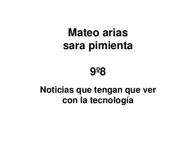 Mateo arias sara pimienta 9º8 Noticias que tengan que ver con la tecnología