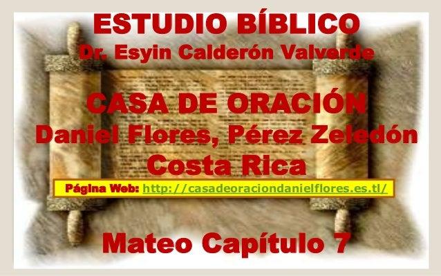 Mateo 07: No juzgar, la oración, regla de oro, puerta angosta, los frutos, dos cimientos,