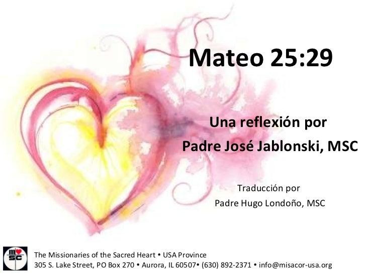 Mateo 25:29                                              Una reflexión por                                           Padre...