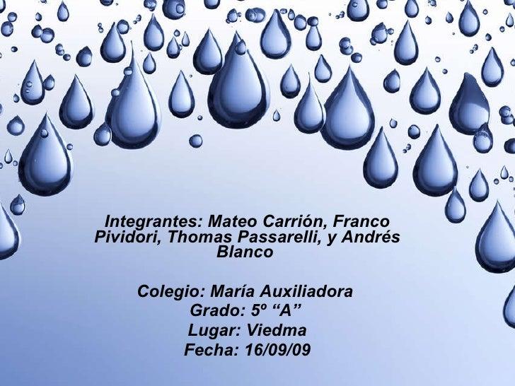 """Integrantes: Mateo Carrión, Franco Pividori, Thomas Passarelli, y Andrés Blanco  Colegio: María Auxiliadora  Grado: 5º """"A""""..."""