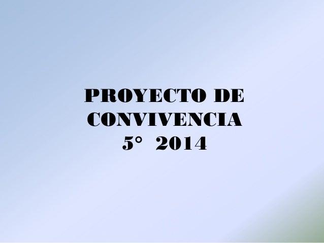 PROYECTO DE CONVIVENCIA 5° 2014