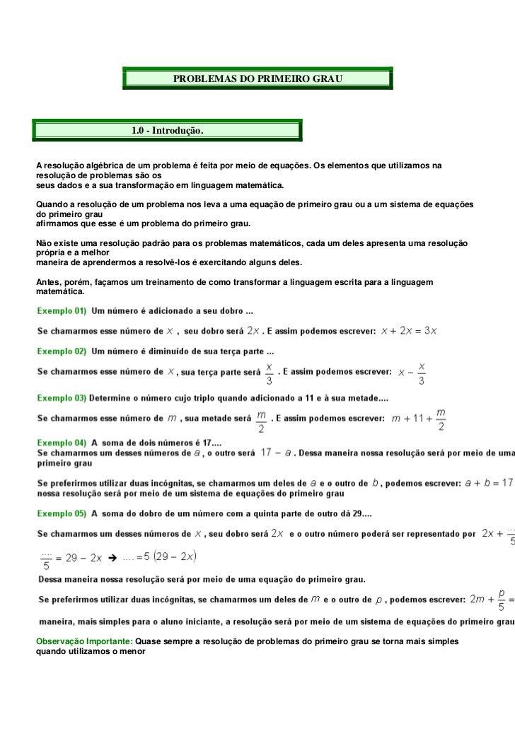 PROBLEMAS DO PRIMEIRO GRAU                      1.0 - Introdução.A resolução algébrica de um problema é feita por meio de ...