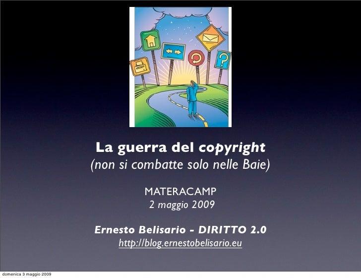 La guerra del copyright                          (non si combatte solo nelle Baie)                                    MATE...