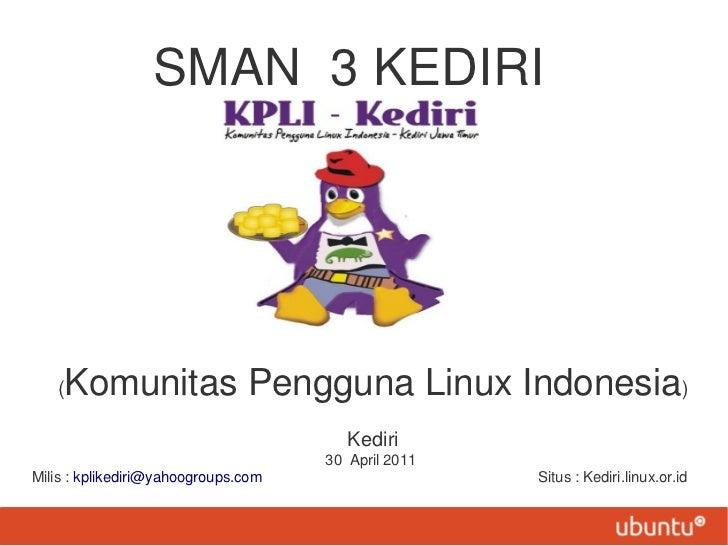 SMAN 3 KEDIRI   (Komunitas Pengguna Linux Indonesia)                                        Kediri                        ...