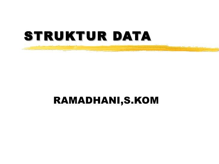 STRUKTUR DATA  RAMADHANI,S.KOM