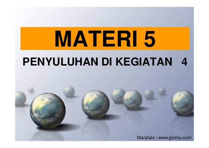 MATERI 5PENYULUHAN DI KEGIATAN 4                Manjilala   www.gizimu.com