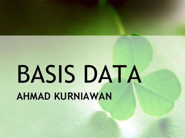 BASIS DATAAHMAD KURNIAWAN