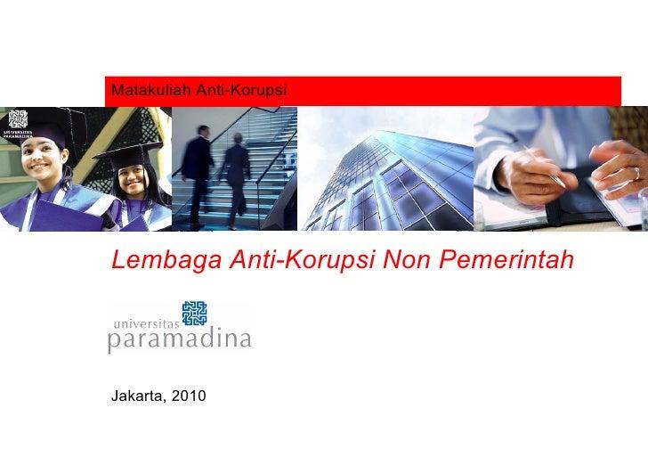 Matakuliah Anti-Korupsi Lembaga Anti-Korupsi Non Pemerintah Jakarta, 2010