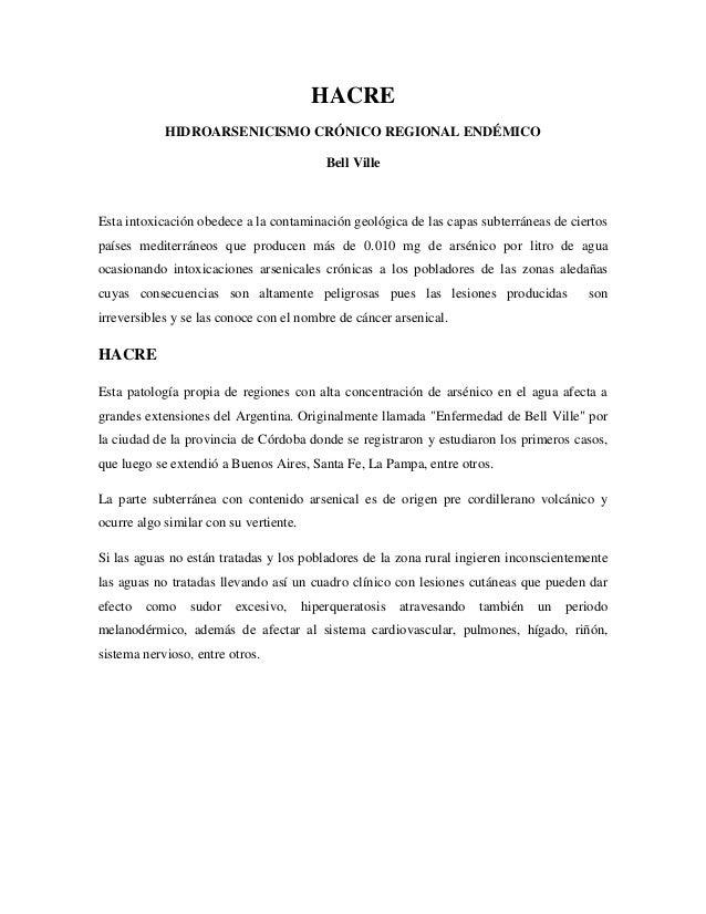 HACRE HIDROARSENICISMO CRÓNICO REGIONAL ENDÉMICO Bell Ville  Esta intoxicación obedece a la contaminación geológica de las...