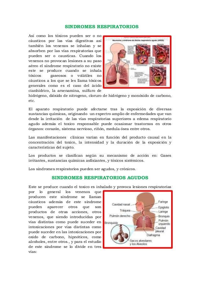 SINDROMES RESPIRATORIOS Así como los tóxicos pueden ser o no cáusticos por las vías digestivas así también los venenos se ...