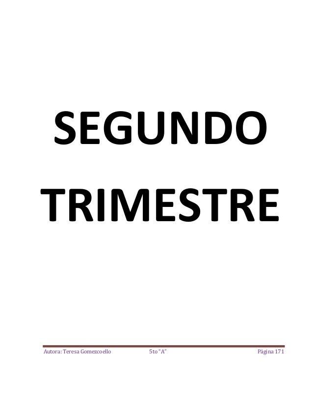 "SEGUNDO TRIMESTRE Autora: Teresa Gomezcoello  5to ""A""  Página 171"