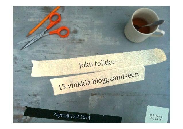 u  tolkku:   Jok  iseen   oggaam kkiä  bl 15  vin  Paytrail  13.2 .2014    ©  Katle en eiootot a,   ta.@...