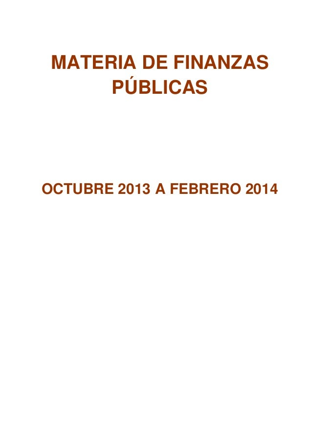 MATERIA DE FINANZAS PÚBLICAS  OCTUBRE 2013 A FEBRERO 2014