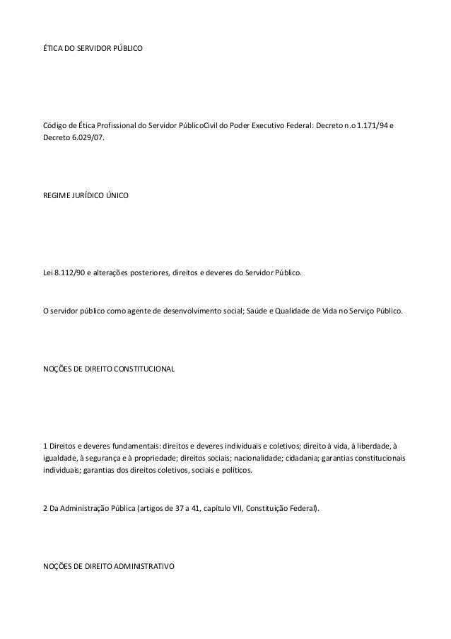 ÉTICA DO SERVIDOR PÚBLICO  Código de Ética Profissional do Servidor PúblicoCivil do Poder Executivo Federal: Decreto n.o 1...