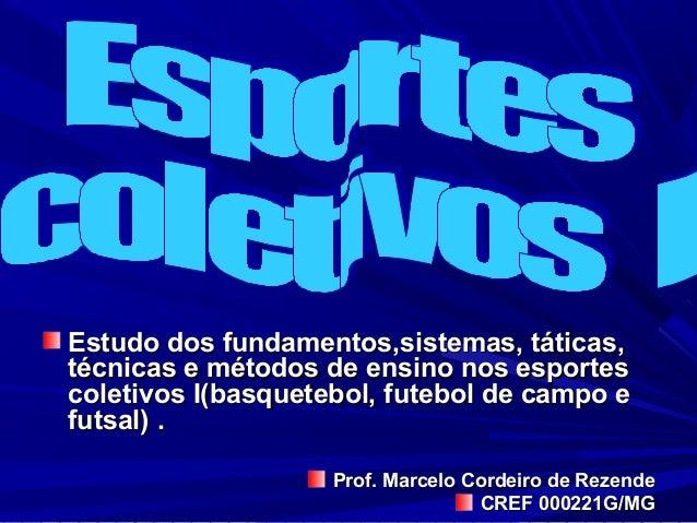 Estudo dos fundamentos,sistemas, táticas,Estudo dos fundamentos,sistemas, táticas, técnicas e métodos de ensino nos esport...