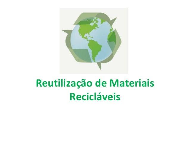 Reutilização de MateriaisRecicláveis