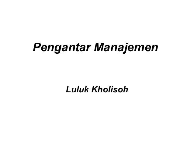 Pengantar Manajemen     Luluk Kholisoh