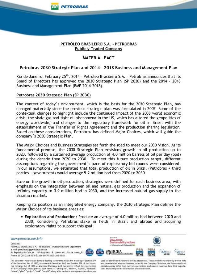 PETRÓLEO BRASILEIRO S.A. - PETROBRAS Publicly Traded Company  MATERIAL FACT Petrobras 2030 Strategic Plan and 2014 – 2018 ...