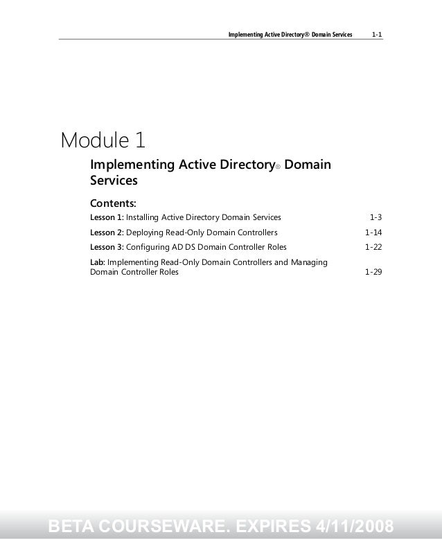 Implementing Active Directory® Domain Services 1-1 Module 1 Implementing Active Directory® Domain Services Contents: Lesso...