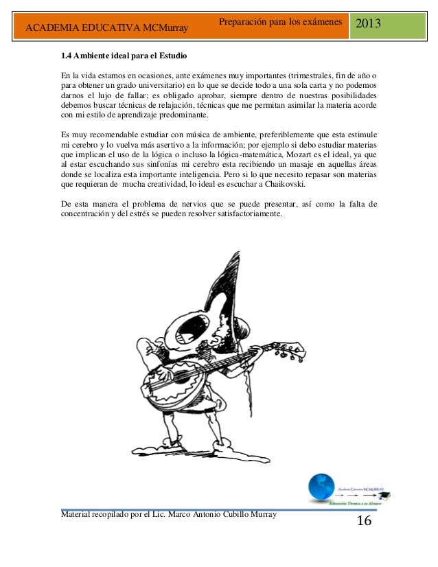 Material recopilado por el Lic. Marco Antonio Cubillo Murray Preparación para los exámenes 2013 16 1.4 Ambiente ideal para...