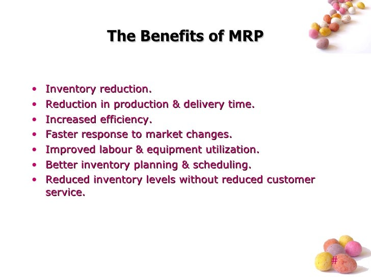 advantages disadvantages of mrp system Mrp systems can be beneficial to manufacturers, especially when used  one of  the main disadvantages of mrp software is that it is heavily.