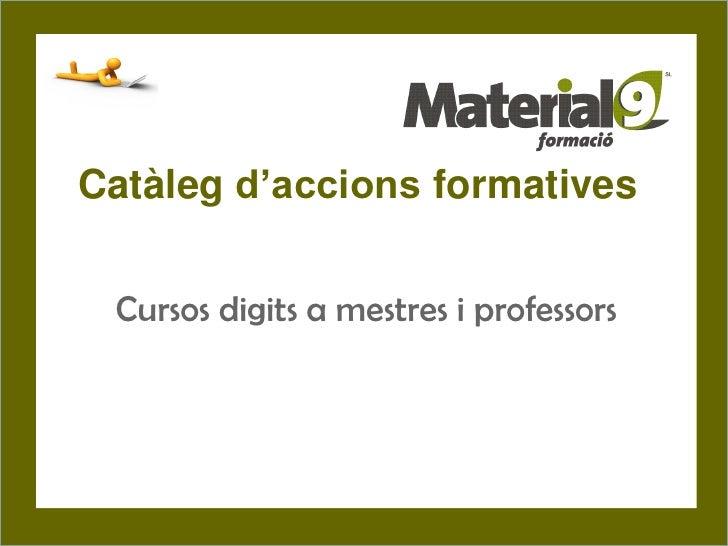 Catàleg d'accions formatives Cursos digits a mestres i professors        © CEPAL S.L.- C/José Ortega y Gasset, 87 -28006 M...