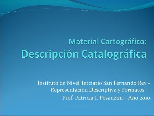 Instituto de Nivel Terciario San Fernando Rey - Representación Descriptiva y Formatos – Prof. Patricia I. Posanzini – Año ...