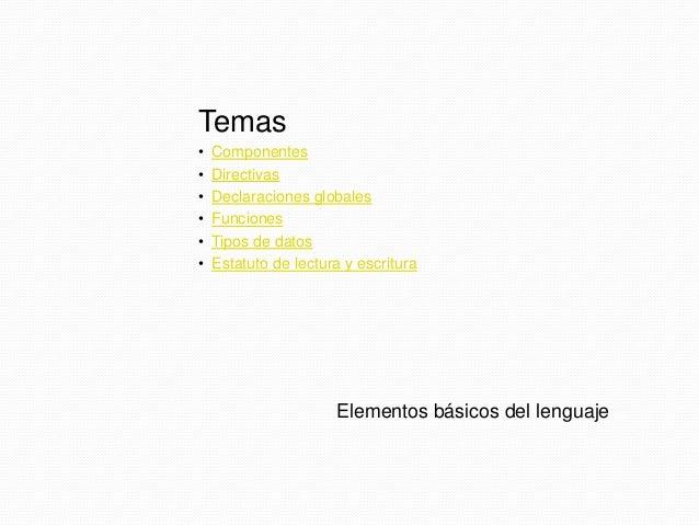Temas • Componentes • Directivas • Declaraciones globales • Funciones • Tipos de datos • Estatuto de lectura y escritura E...
