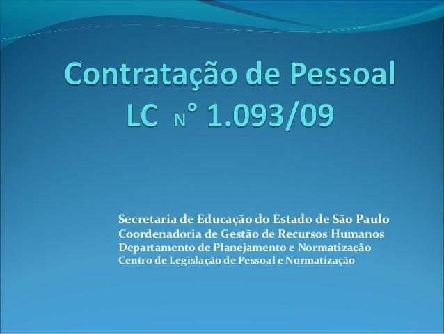 Secretaria de Educação do Estado de São Paulo Coordenadoria de Gestão de Recursos Humanos Departamento de Planejamento e N...