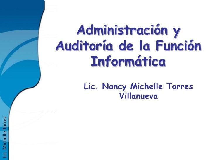 Administración y                       Auditoría de la Función                            Informática                     ...