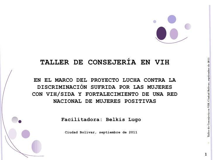 TALLER DE CONSEJERÍA EN VIH EN EL MARCO DEL PROYECTO LUCHA CONTRA LA DISCRIMINACIÓN SUFRIDA POR LAS MUJERES CON VIH/SIDA Y...