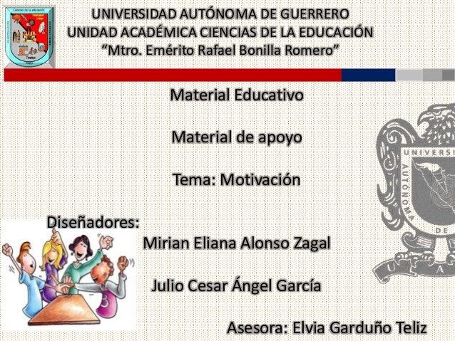 """UNIVERSIDAD AUTÓNOMA DE GUERRERO UNIDAD ACADÉMICA CIENCIAS DE LA EDUCACIÓN """"Mtro. Emérito Rafael Bonilla Romero"""" Material ..."""