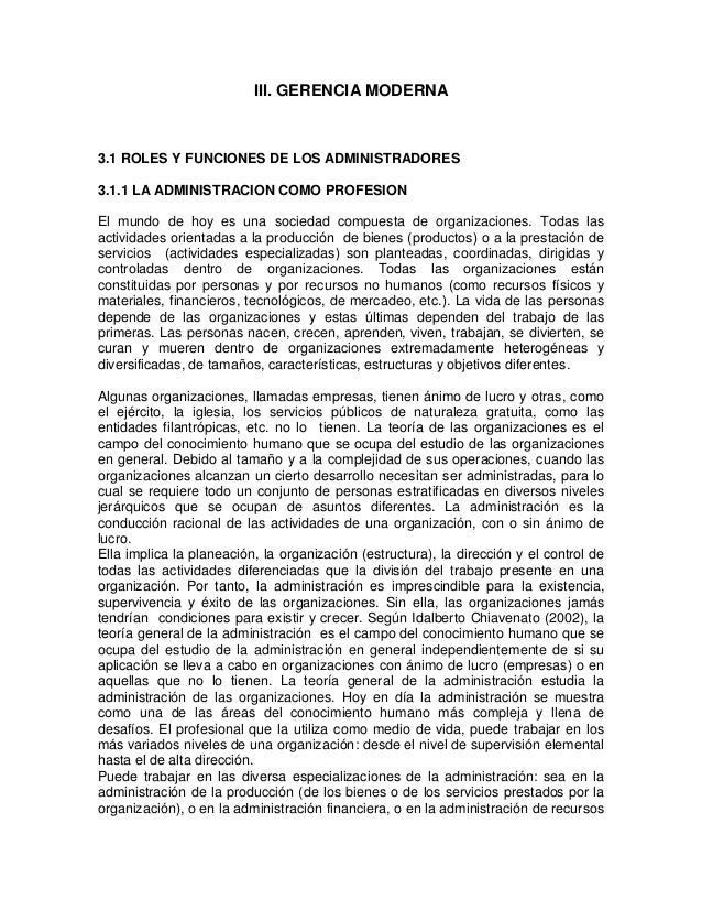 III. GERENCIA MODERNA  3.1 ROLES Y FUNCIONES DE LOS ADMINISTRADORES 3.1.1 LA ADMINISTRACION COMO PROFESION El mundo de hoy...
