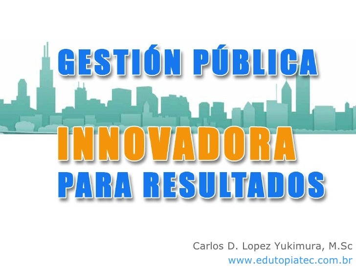 Carlos D. Lopez Yukimura, M.Sc        www.edutopiatec.com.br