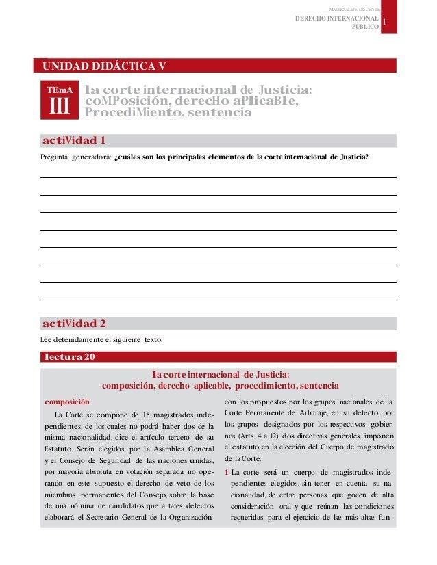 MATERIAL DE DISCENTE DERECHO INTERNACIONAL PÚBLICO 1 UNIDAD DIDÁCTICA V TEmA III la corte internacional de Justicia: coMPo...