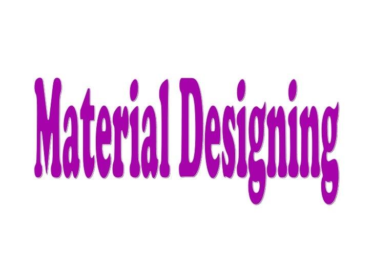 Material designing